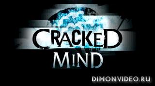 Больной Разум: Полная Версия (Cracked Mind)