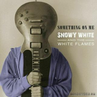 Snowy White And The White Flames - Something on Me (2020)