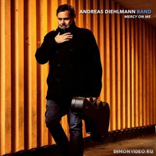 Andreas Diehlmann Band - Mercy On Me (2020)