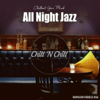 VA - All Night Jazz: Chillout Your Mind (2020)