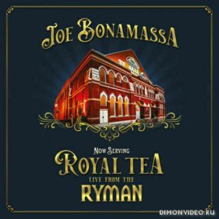 Joe Bonamassa - Now Serving: Royal Tea Live From The Ryman (Live) (2021)