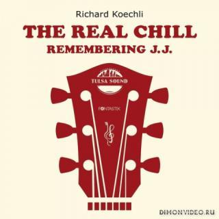 Richard Koechli - The Real Chill (Remembering J.J.) (2020)