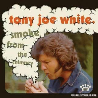 Tony Joe White - Smoke From The Chimney (2021)