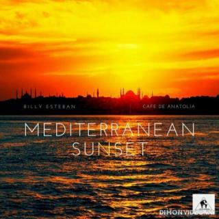 Billy Esteban & Cafe De Anatolia - Mediterranean Sunset (2019)