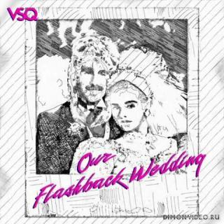 Vitamin String Quartet (VSQ) - Our Flashback Wedding (2021)