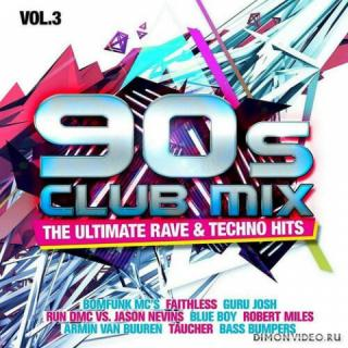 VA - 90s Club Mix Vol.3: The Ultimate Rave & Techno Hits