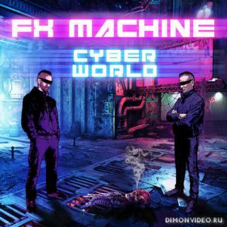 Fx Machine - Cyber World
