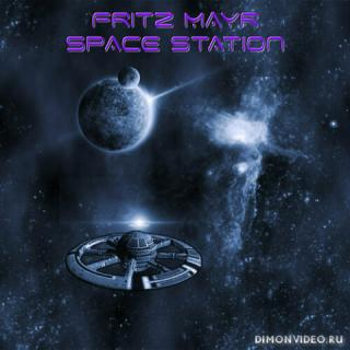 Fritz Mayr - Space Station (2020)