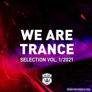 VA - We Are Trance Selection Vol. 1 / 2021 (2021)