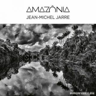 Jean-Michel Jarre - Amazônia (Amazonia) (2021)