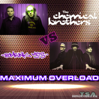 The Chemical Brothers vs Bomfunk MC's - Maximum Overload (by The Sound Archive) (2021)