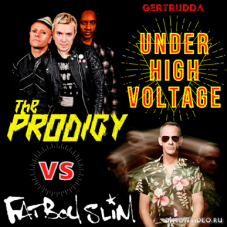 The Prodigy vs Fatboy Slim - Under High Voltage (2021)