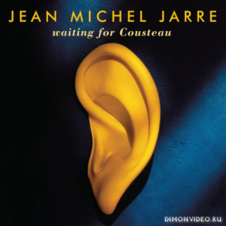 Jean-Michel Jarre - Waiting For Cousteau
