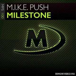 M.I.K.E. Push - Milestone (Original Mix)