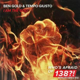 Ben Gold & Tempo Giusto - I Am The God (Extended Mix)
