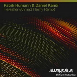 Patrik Humann & Daniel Kandi - Hereafter (Ahmed Helmy Extended Remix)