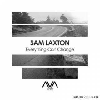 Sam Laxton - Everything Can Change (Extended Mix)