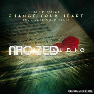 Air Project - Change Your Heart (Dave Cold Remix)