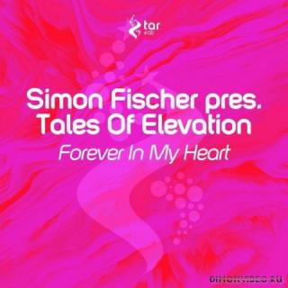 Simon Fischer pres. Tales Of Elevation - Forever In My Heart (Original Mix)
