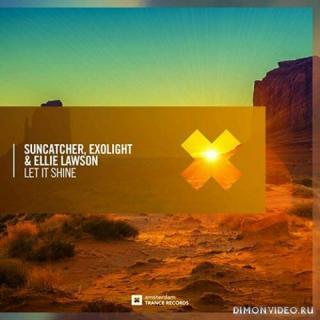 Suncatcher, Exolight & Ellie Lawson - Let It Shine (Extended Mix)