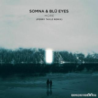Somna & Blu Eyes - More (Ferry Tayle Extended Remix)