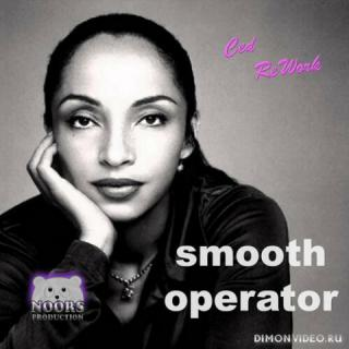 Sade - Smooth Operator (Ced ReWork)