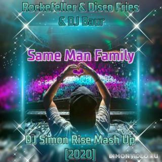 Rockefeller & Disco Fries & DJ Baur - Same Man Family (DJ Simon Rise Mash Up)