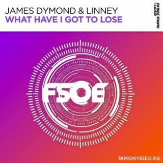 James Dymond & Linney - What Have I Got To Lose (Extended Mix)