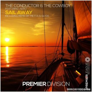 The Conductor & The Cowboy feat. Aero - Sail Away (Metta & Glyde Extended Remix)