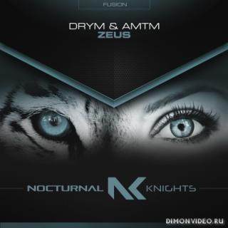 DRYM & AMTM - Zeus (Extended Mix)