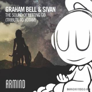 Graham Bell & Sivan - The Sound Of Letting Go (Tribute To Yotam) (Extended Mix)