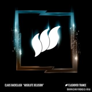 Claus Backslash - Absolute Delusion (Extended Mix)