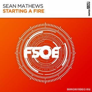 Sean Mathews - Starting A Fire (Extended Mix)