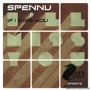 Spennu - If I Miss You (Original Mix)