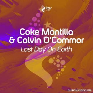 Coke Montilla & Calvin O'Commor - Last Day On Earth (Original Mix)