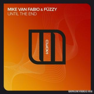 Mike van Fabio & Fuzzy - Until The End (Extended Mix)