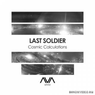 Last Soldier - Cosmic Calculations (Extended Mix)