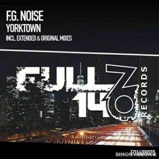 F.G. Noise - Yorktown (Extended Mix)