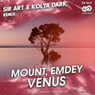 MOUNT, Emdey - Venus (Sir Art & Kolya Dark Radio Edit)