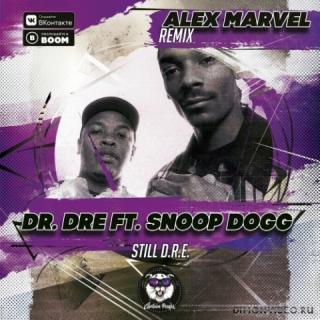 Dr. Dre ft. Snoop Dogg - Still D.R.E. (Alex Marvel Remix) (Radio Edit)