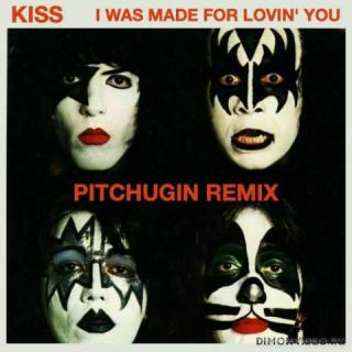 Kiss - I Was Made For Lovin' You (Pitchugin Remix)