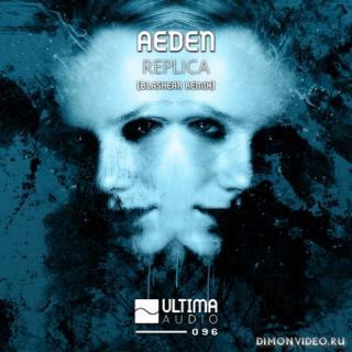 Aeden - Replica (Blashear Remix)