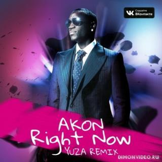 Akon - Right now (Yuza Remix)
