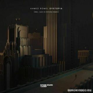 Ahmed Romel - Dystopia (Alex Di Stefano Extended Remix)