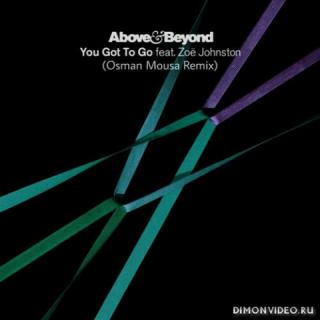 Above & Beyond feat. Zoe Johnston - You Got To Go (Osman Mousa Remix)