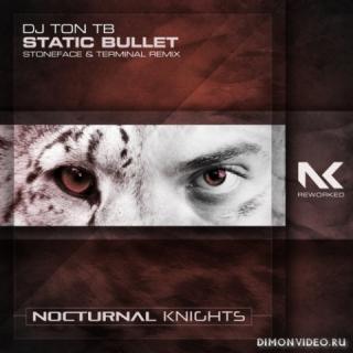 DJ Ton T.B. - Static Bullet (Stoneface & Terminal Extended Remix)