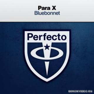 Para X - Bluebonnet (Extended Mix)