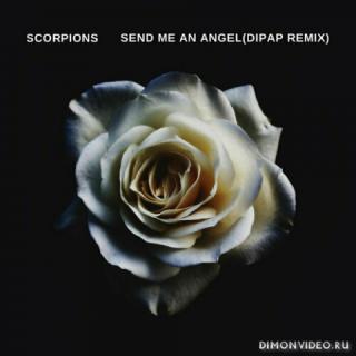 Scorpions  -  Send Me An Angel (DiPap Remix)