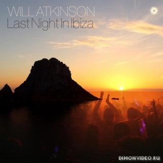 Will Atkinson - Last Night In Ibiza (Extended Mix)