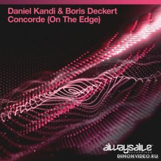 Daniel Kandi & Boris Deckert - Concorde (On The Edge) (Extended Mix)